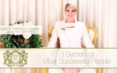 3 Secrets of Uber Successful People